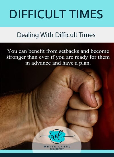 Dealing With Difficult Times PLR Pack