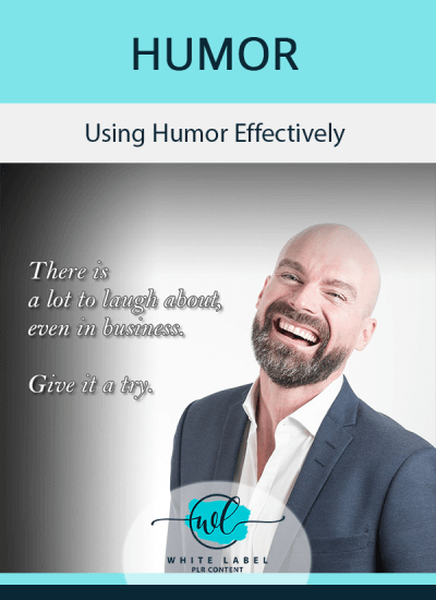 Using Humor Effectively PLR Pack