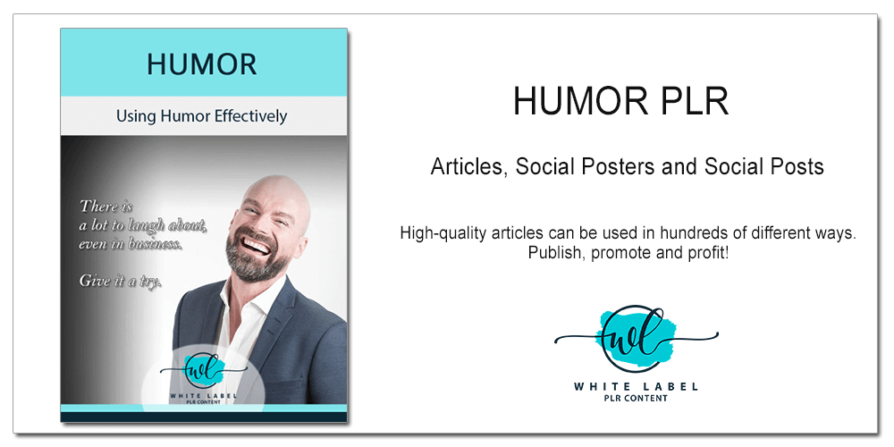 Using Humor Effectively PLR - Articles, Posters, Posts